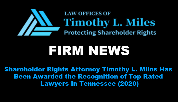 Shareholder Rights Attorney Timothy L. Miles Has Been Awarded the Recognition of Top Rated Lawyers In Tennessee (2020)