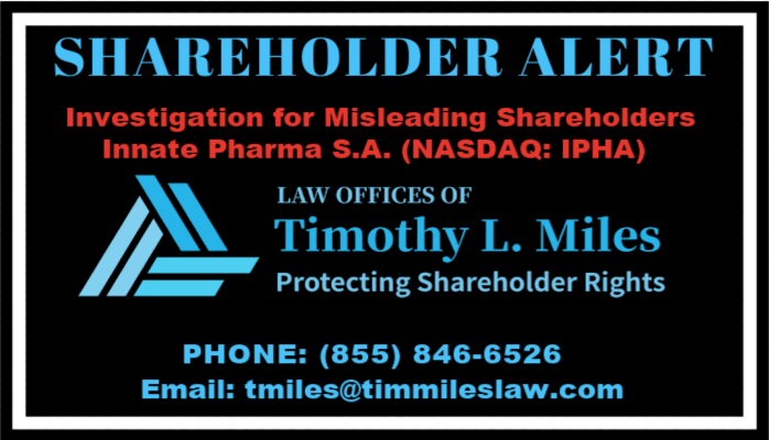 SHAREHOLDER ALERT: Law Offices of Timothy L. Miles Announes Investigation of Innate Pharma S.A.