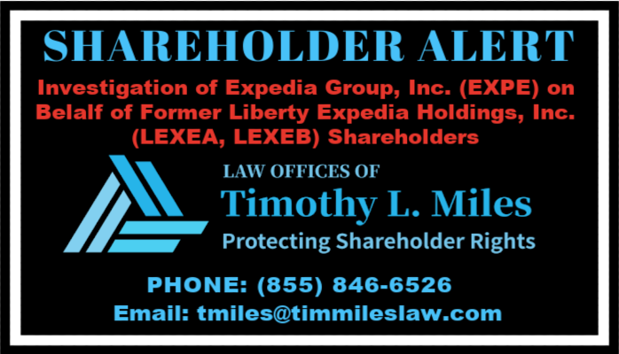 SHAREHOLDER ALERT: The Law Offices of Timothy L. Miles Announces It Is Investigating Expedia Group, Inc. (EXPE) On Behalf of former Liberty Expedia Holdings, Inc. (LEXEA, LEXEB) Shareholders