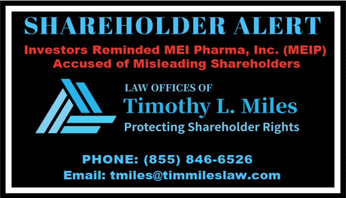 SHAREHOLDER ALERT: Law Offices of Timothy L. Miles Reminds Investors MEI Pharma, Inc. (MEIP) Accused of Misleading Shareholders