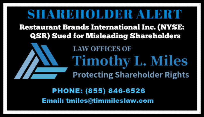 SHAREHOLDER ALERT: The Law Offices of Timothy L. Miles Announces Restaurant Brands International Inc. (QSR) Sued for Misleading Shareholders