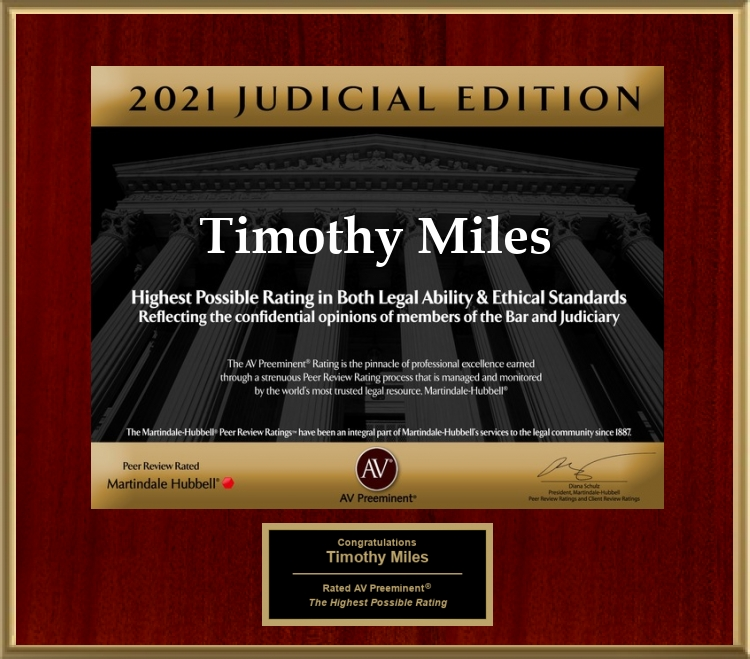Attorney Timothy L. Miles Awarded 2021 AV Preeminent® Attorney – Judicial Edition and AV Preeminent 2021 Lawyers.com