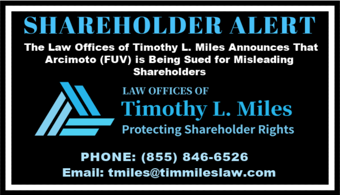 SHAREHOLDER ALERT: The Law Offices of Timothy L. Miles Announces That Arcimoto (FUV) is Being Sued for Misleading Shareholders