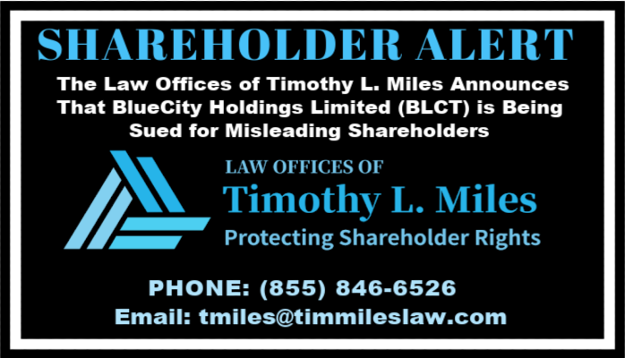 SHAREHOLDER ALERT: The Law Offices of Timothy L. Miles Announces That BlueCity Holdings Limited (BLCT) is Being Sued for Misleading Shareholders
