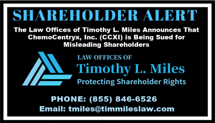 SHAREHOLDER ALERT: The Law Offices of Timothy L. Miles Announces That ChemoCentryx, Inc. (CCXI) is Being Sued for Misleading Shareholders