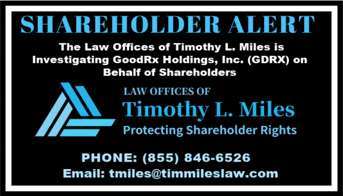 SHAREHOLDER ALERT: The Law Offices of Timothy L. Miles is Investigating GoodRx Holdings, Inc. (GDRX) on Behalf of Shareholders