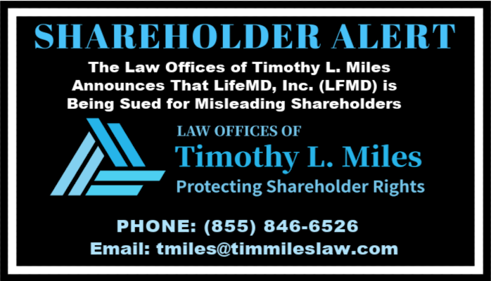 SHAREHOLDER ALERT: The Law Offices of Timothy L. Miles Announces That LifeMD, Inc. (LFMD) is Being Sued for Misleading Shareholders