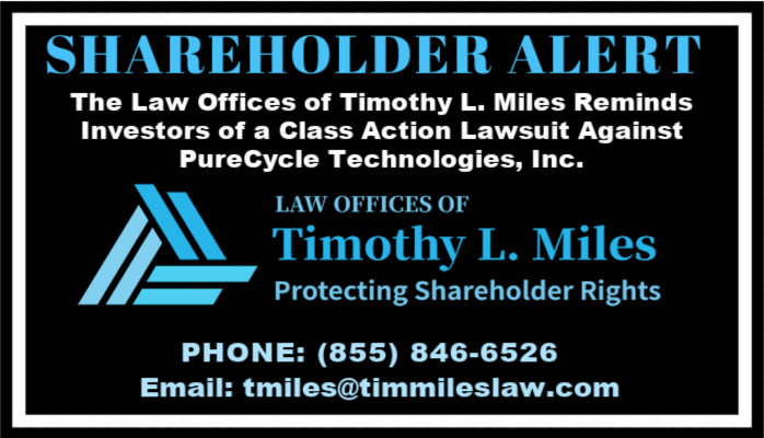 SHAREHOLDER ALERT: The Law Offices of Timothy L. Miles Reminds Investors of a Class Action Lawsuit Against PureCycle Technologies, Inc.