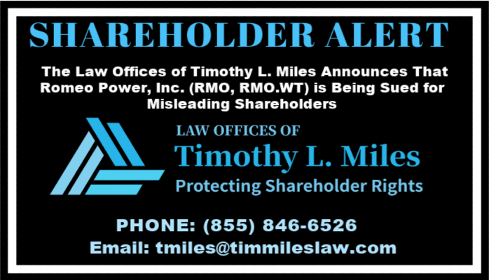 SHAREHOLDER ALERT: The Law Offices of Timothy L. Miles Announces That Romeo Power, Inc. (RMO, RMO.WT) is Being Sued for Misleading Shareholders