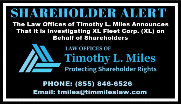 SHAREHOLDER ALERT: The Law Offices of Timothy L. Miles Announces That it is Investigating XL Fleet Corp. (XL) on Behalf of Shareholders