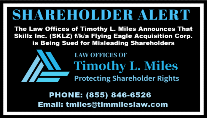 SHAREHOLDER ALERT: The Law Offices of Timothy L. Miles Announces That Skillz Inc. (SKLZ) f/k/a Flying Eagle Acquisition Corp. is Being Sued for Misleading Shareholders