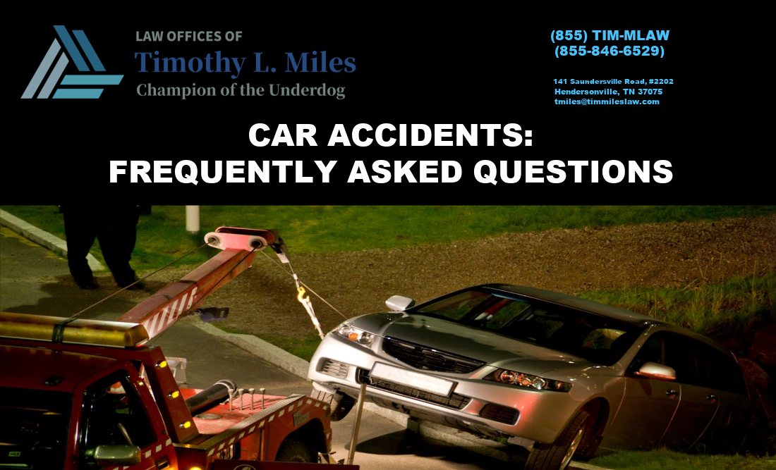 CAR ACCIDENTS: FREQUENTLY ASKED QUESTIONS | THE LAW OFFICES OF TIMOTHY L. MILES