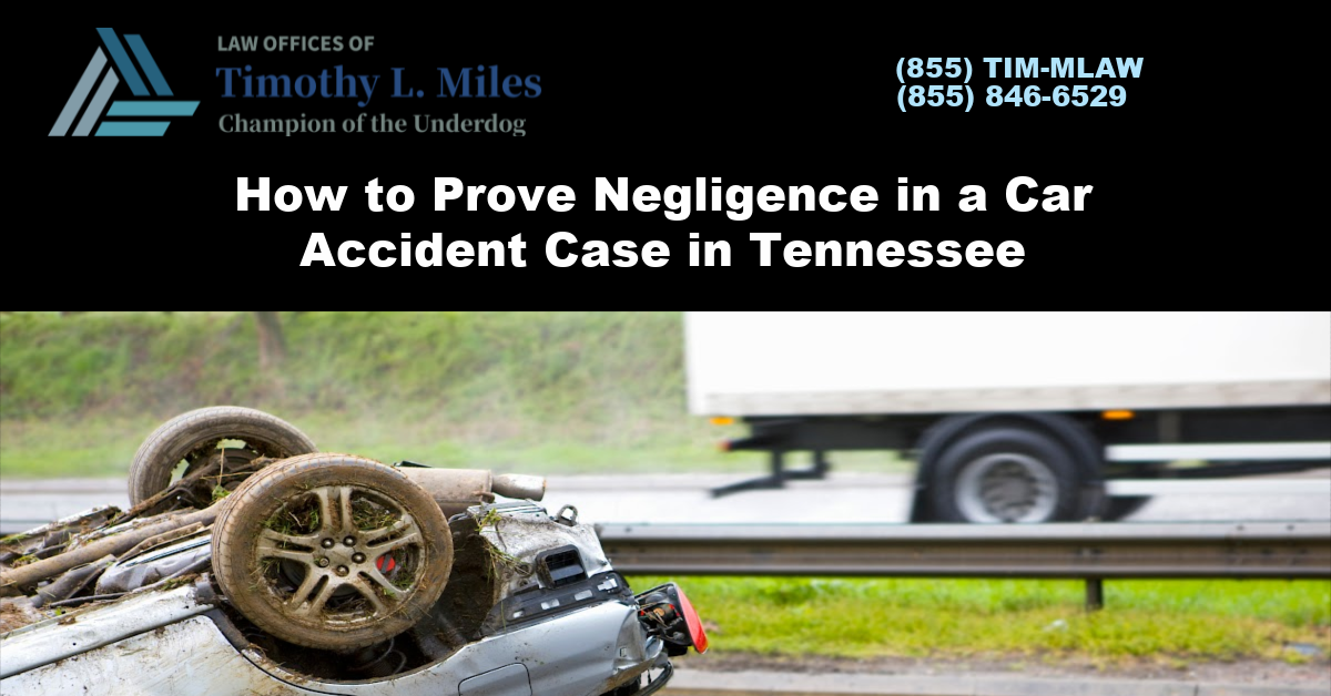 How to Prove Negligence in a Car Accident Case in Tennessee