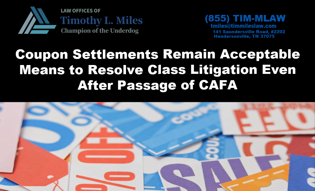 Coupon Settlements Remain Acceptable Means to Resolve Class Litigation Even After Passage of CAFA