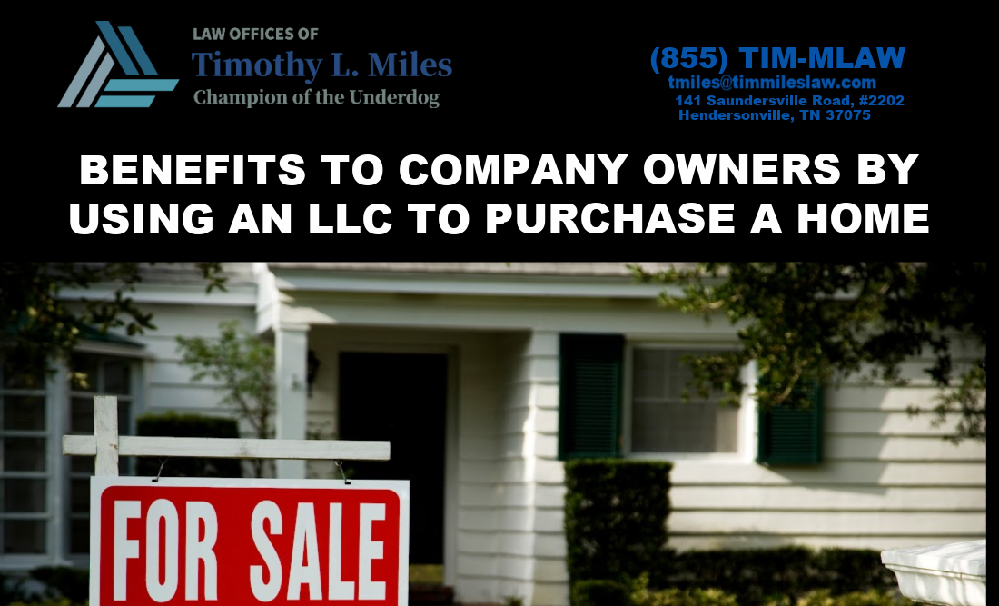 BENEFITS TO COMPANY OWNERS BY USING AN LLC TO PURCHASE A HOME
